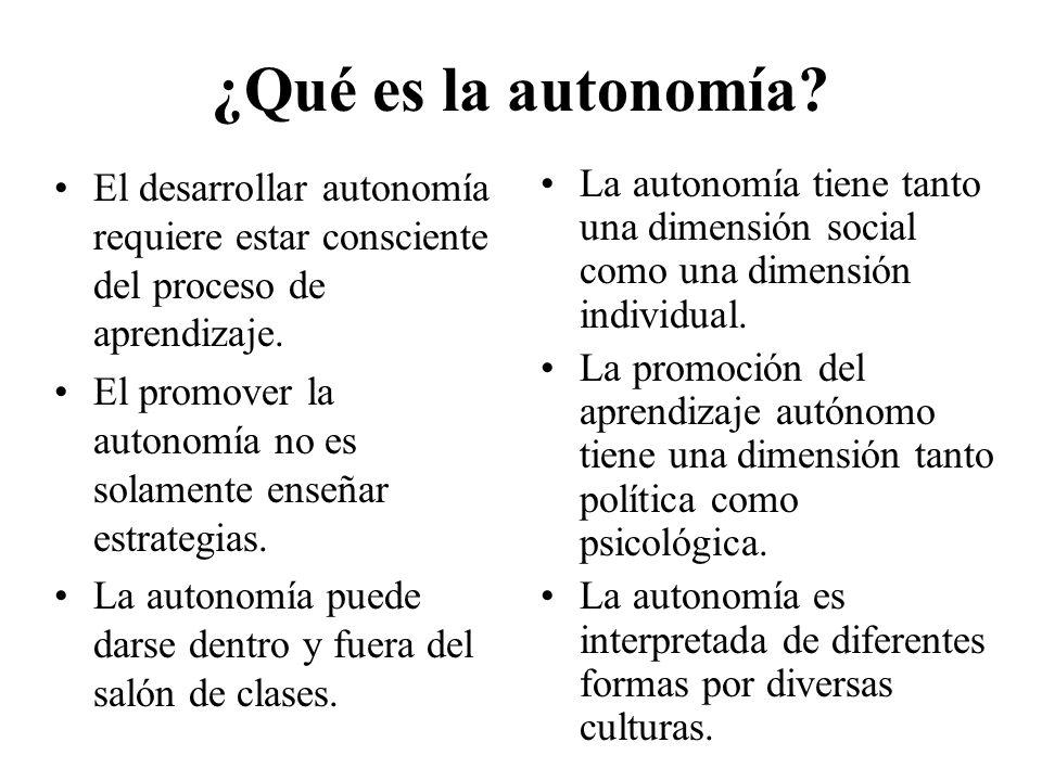 ¿Qué es la autonomía El desarrollar autonomía requiere estar consciente del proceso de aprendizaje.