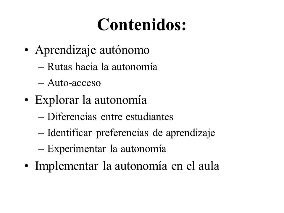 Contenidos: Aprendizaje autónomo Explorar la autonomía