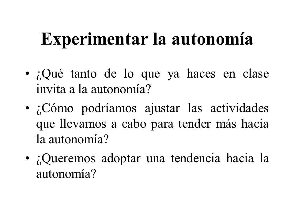 Experimentar la autonomía