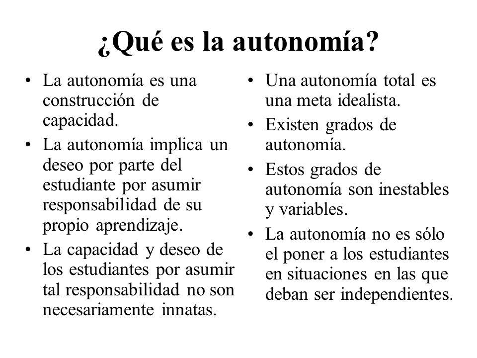 ¿Qué es la autonomía La autonomía es una construcción de capacidad.