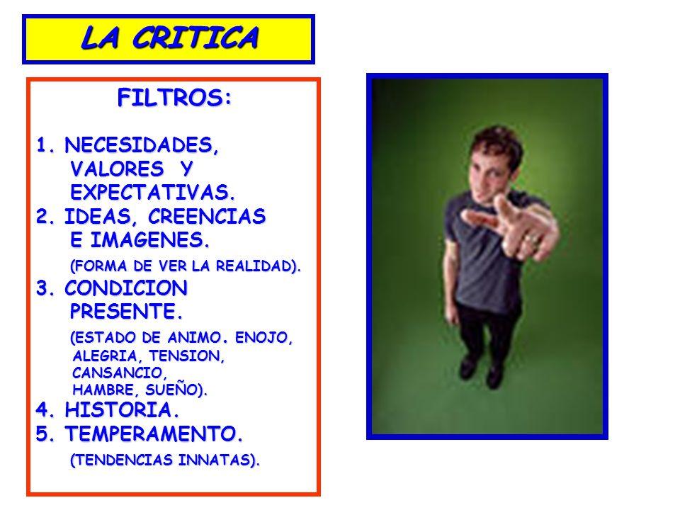 LA CRITICA FILTROS: 1. NECESIDADES, VALORES Y EXPECTATIVAS.