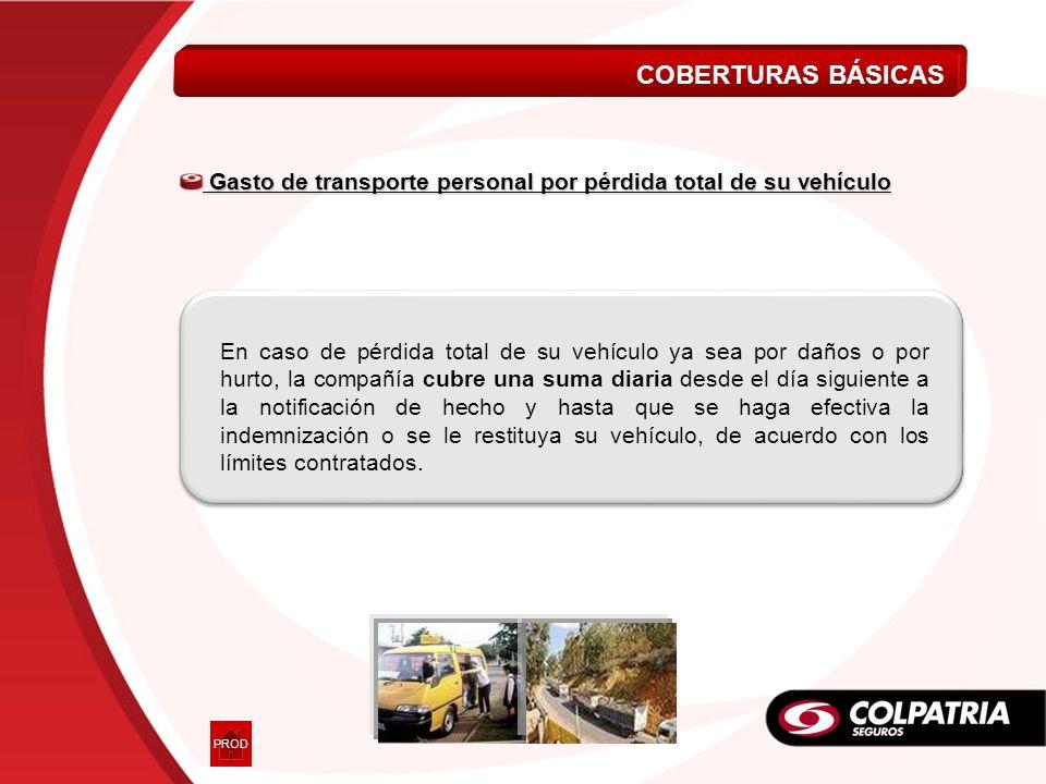 COBERTURAS BÁSICAS Gasto de transporte personal por pérdida total de su vehículo.