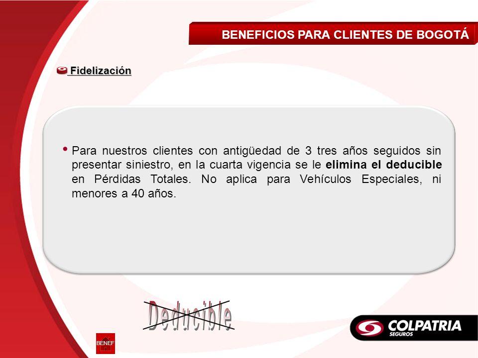 Deducible BENEFICIOS PARA CLIENTES DE BOGOTÁ