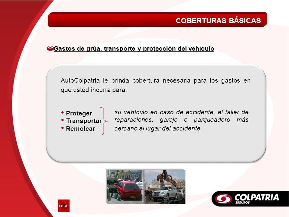 COBERTURAS BÁSICAS Gastos de grúa, transporte y protección del vehículo.