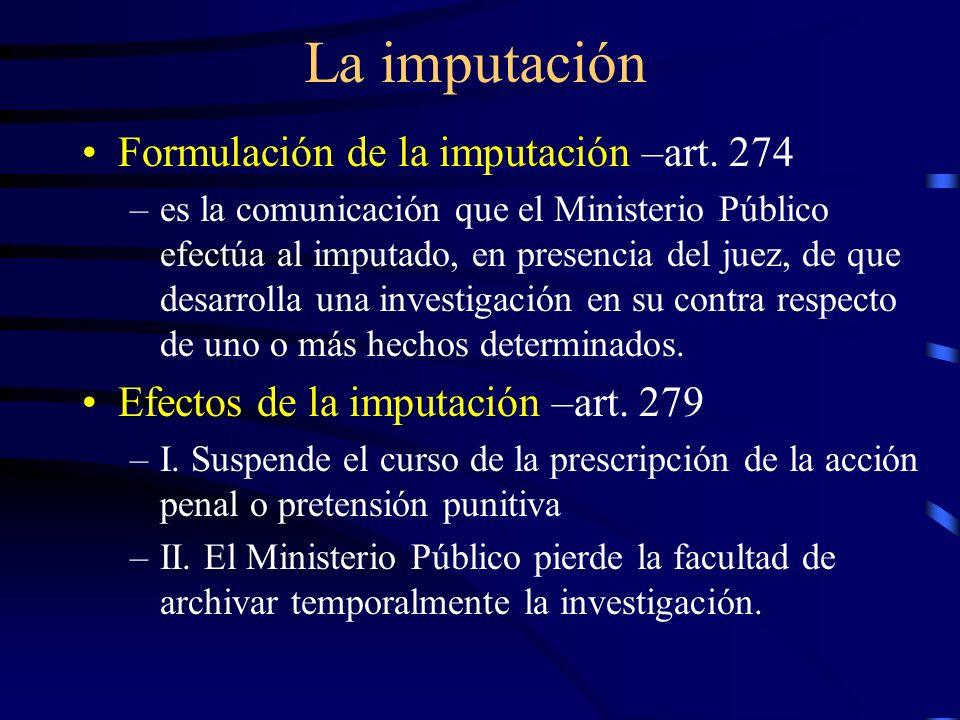 La imputación Formulación de la imputación –art. 274