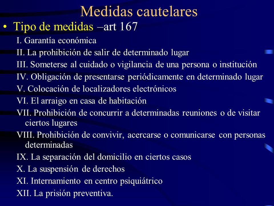 Medidas cautelares Tipo de medidas –art 167 I. Garantía económica