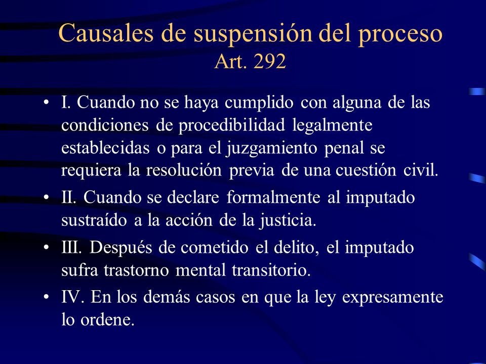 Causales de suspensión del proceso Art. 292