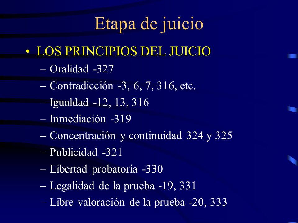 Etapa de juicio LOS PRINCIPIOS DEL JUICIO Oralidad -327