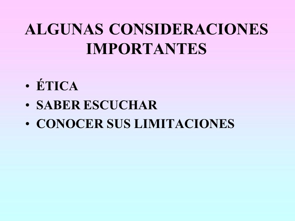 ALGUNAS CONSIDERACIONES IMPORTANTES
