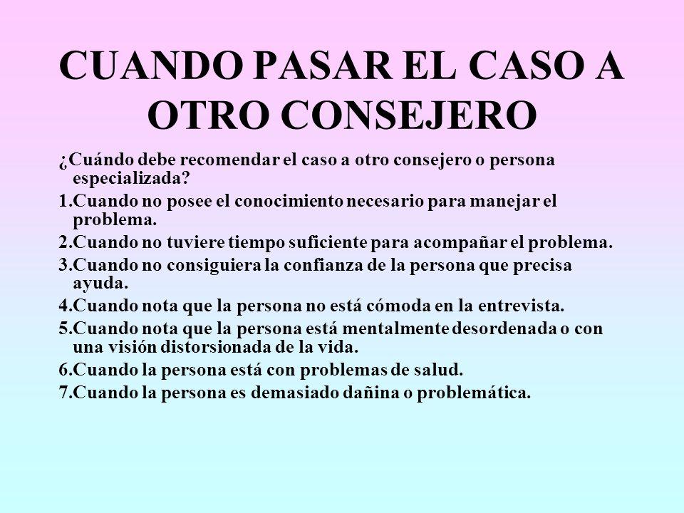 CUANDO PASAR EL CASO A OTRO CONSEJERO