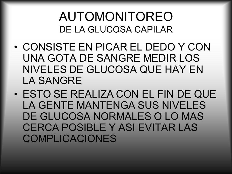 AUTOMONITOREO DE LA GLUCOSA CAPILAR