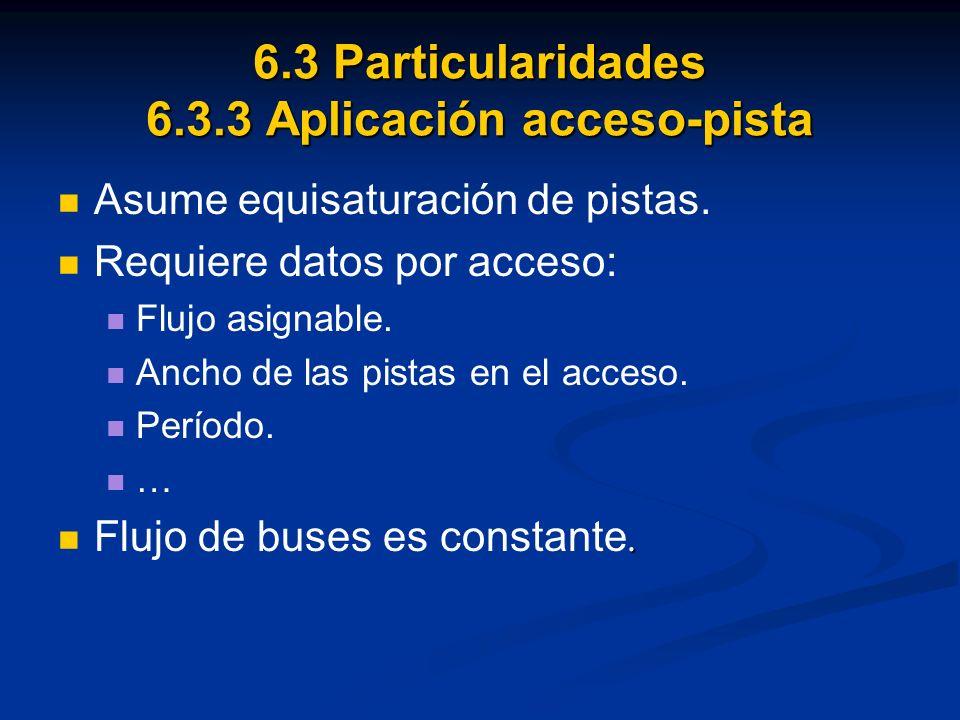 6.3 Particularidades 6.3.3 Aplicación acceso-pista