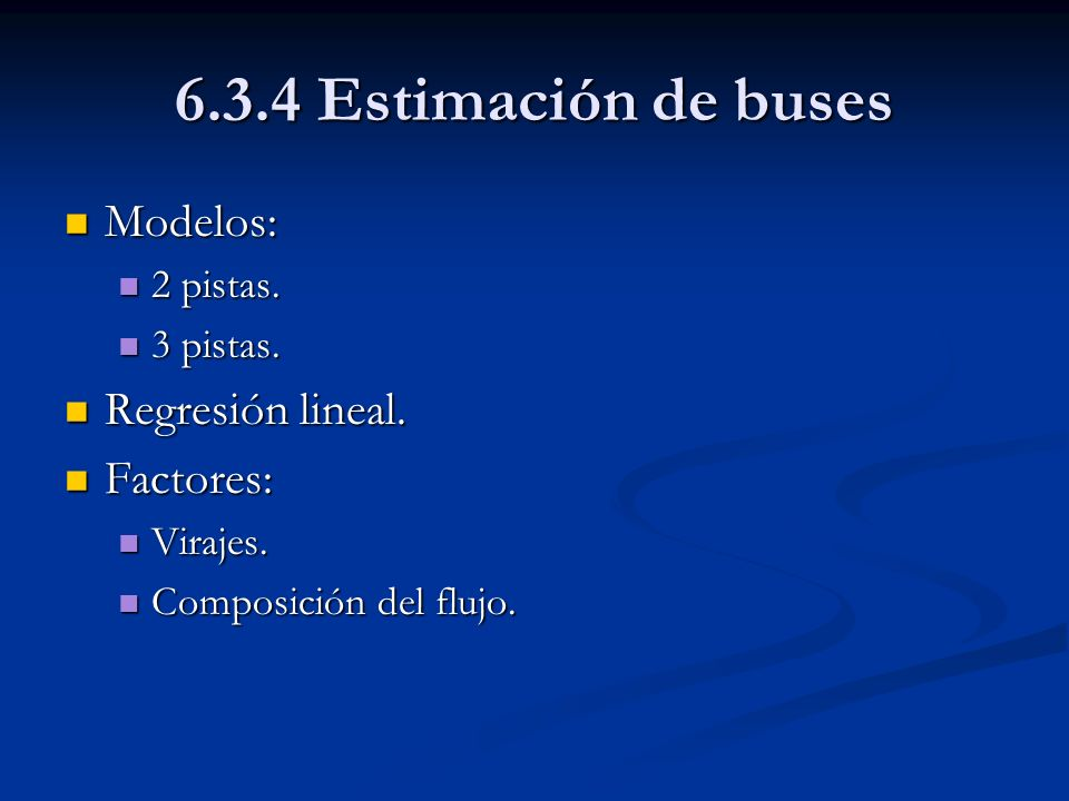 6.3.4 Estimación de buses Modelos: Regresión lineal. Factores: