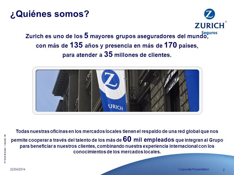 ¿Quiénes somos Zurich es uno de los 5 mayores grupos aseguradores del mundo, con más de 135 años y presencia en más de 170 países,
