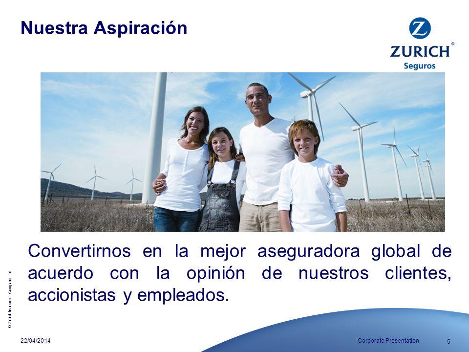 Nuestra Aspiración Convertirnos en la mejor aseguradora global de acuerdo con la opinión de nuestros clientes, accionistas y empleados.