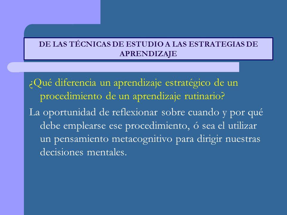 DE LAS TÉCNICAS DE ESTUDIO A LAS ESTRATEGIAS DE APRENDIZAJE