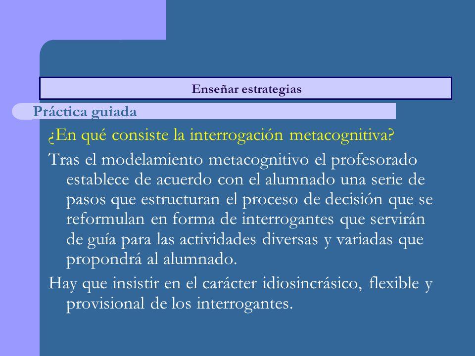 ¿En qué consiste la interrogación metacognitiva