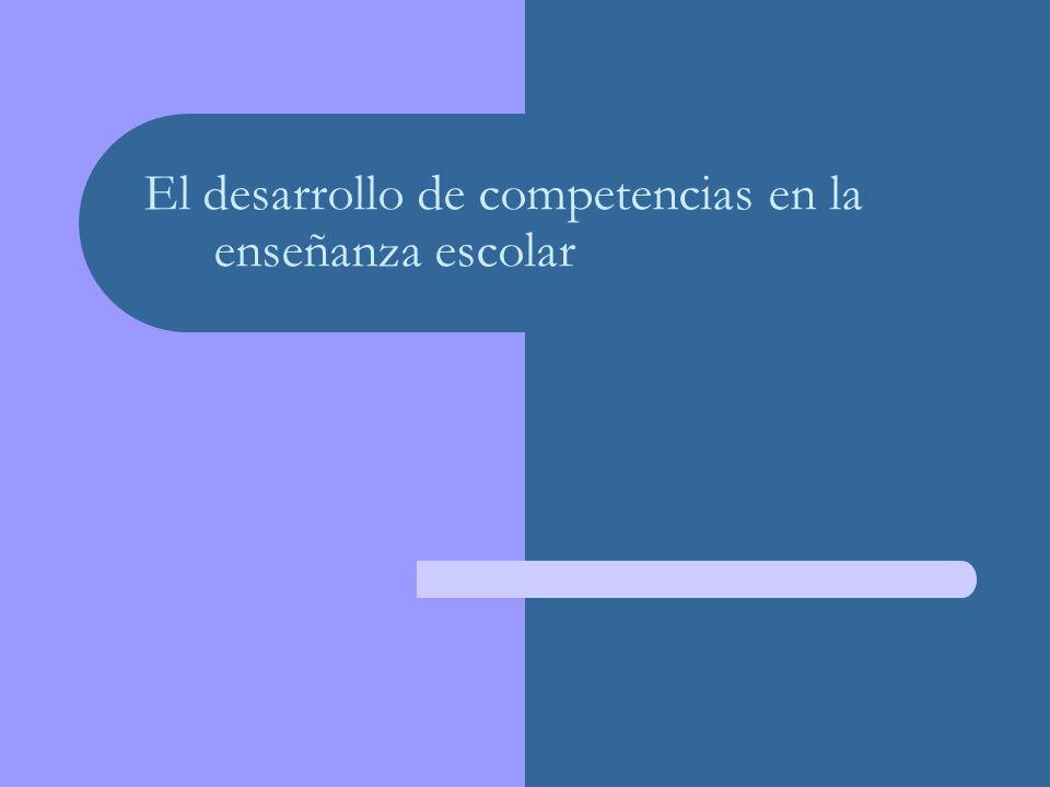 El desarrollo de competencias en la enseñanza escolar