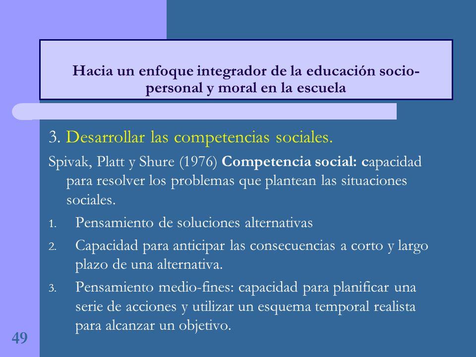 3. Desarrollar las competencias sociales.