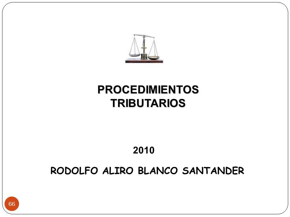 PROCEDIMIENTOS TRIBUTARIOS RODOLFO ALIRO BLANCO SANTANDER