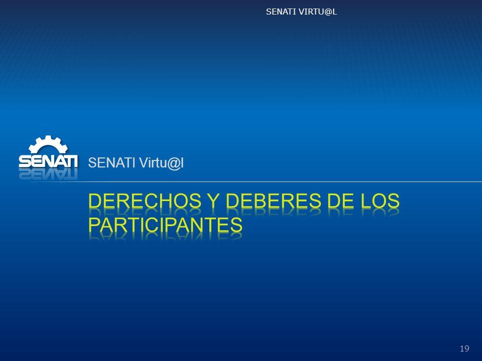 Derechos y deberes de los participantes