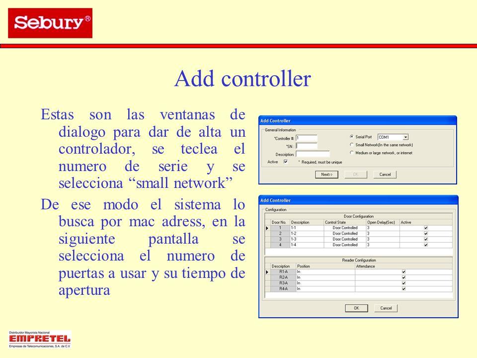 Add controller Estas son las ventanas de dialogo para dar de alta un controlador, se teclea el numero de serie y se selecciona small network