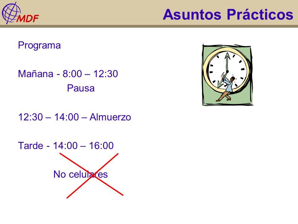 Asuntos Prácticos Programa Mañana - 8:00 – 12:30 Pausa