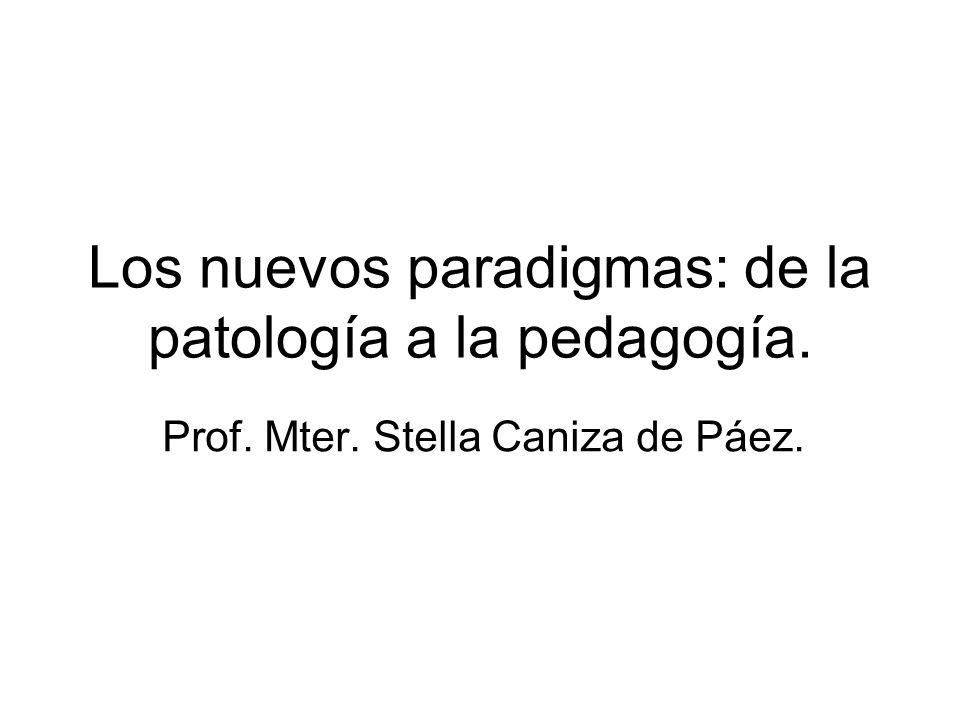 Los nuevos paradigmas: de la patología a la pedagogía.