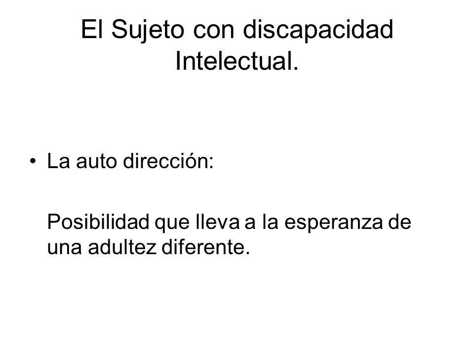 El Sujeto con discapacidad Intelectual.