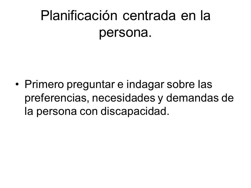 Planificación centrada en la persona.