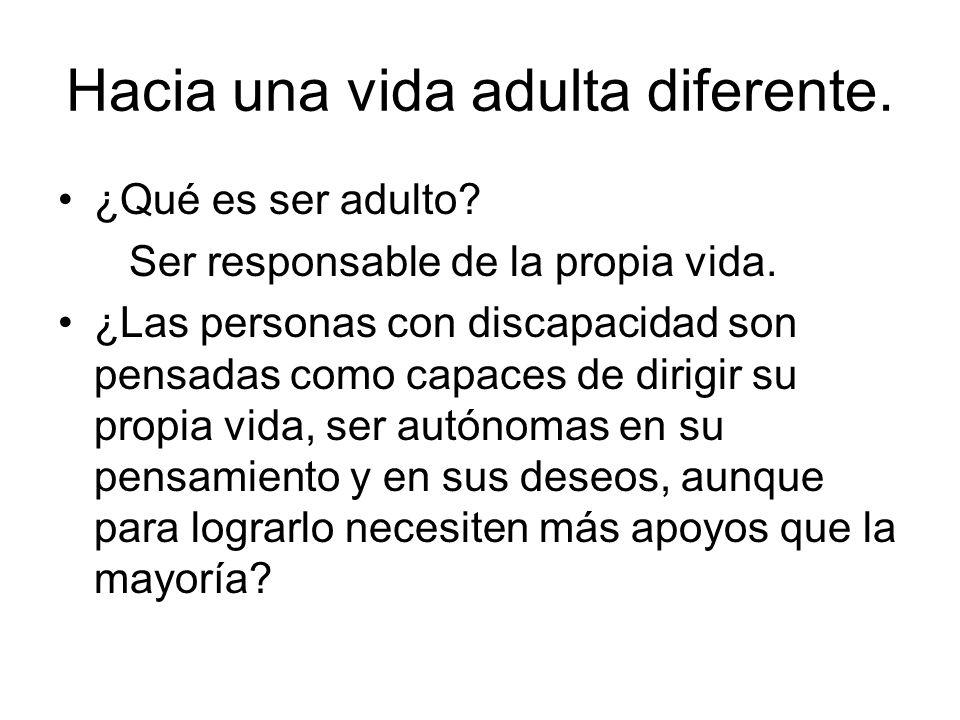 Hacia una vida adulta diferente.