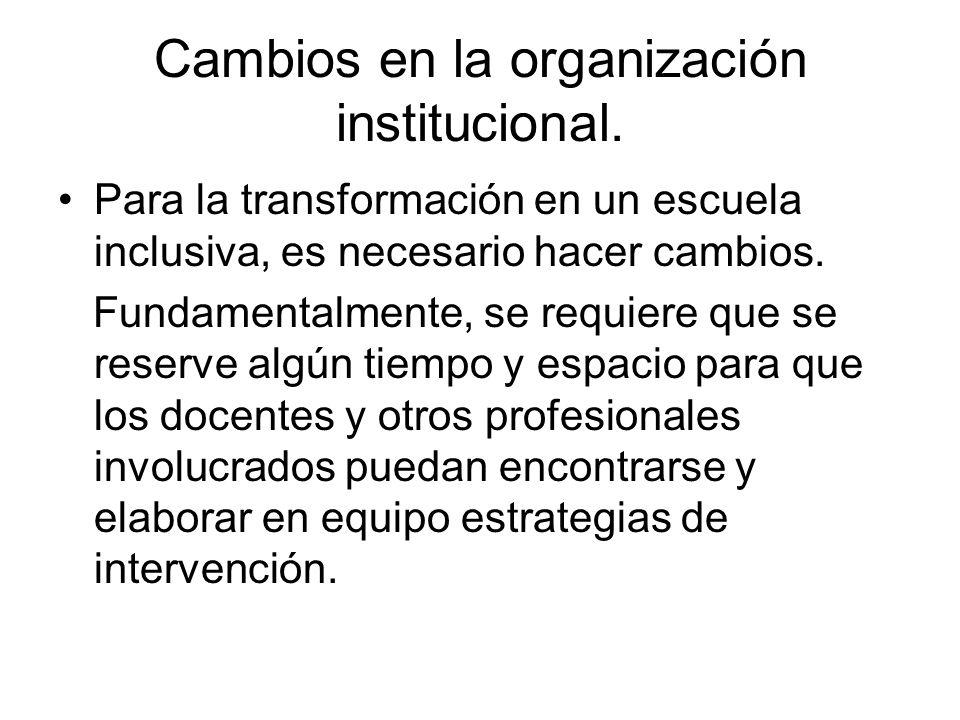 Cambios en la organización institucional.