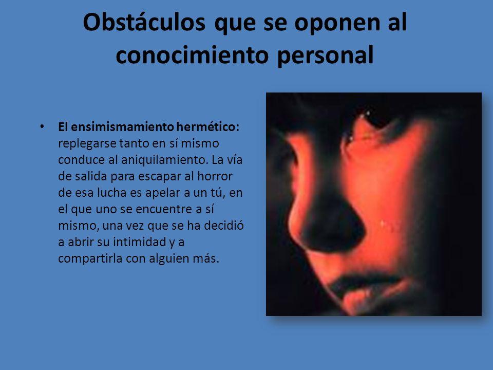 Obstáculos que se oponen al conocimiento personal