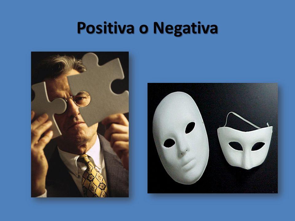 Positiva o Negativa