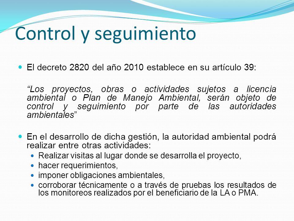 Control y seguimiento El decreto 2820 del año 2010 establece en su artículo 39:
