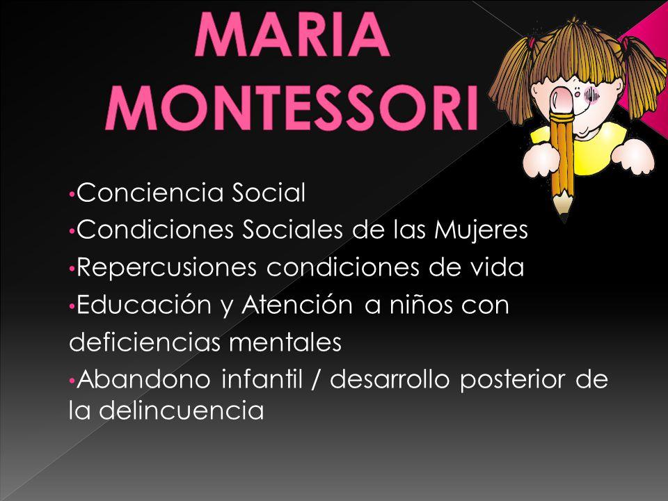 MARIA MONTESSORI Conciencia Social Condiciones Sociales de las Mujeres