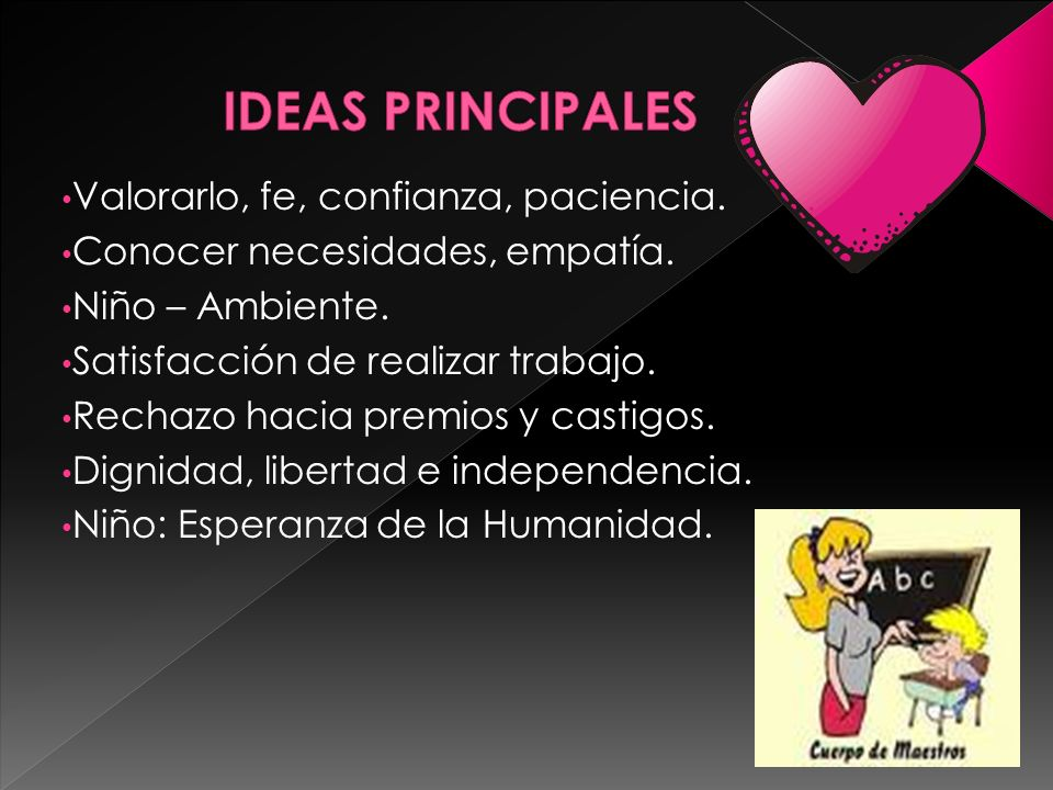 IDEAS PRINCIPALES Valorarlo, fe, confianza, paciencia.