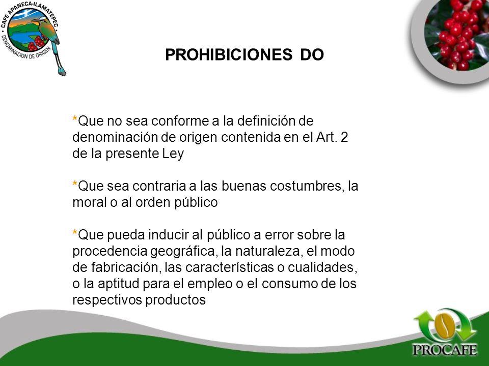 PROHIBICIONES DO *Que no sea conforme a la definición de denominación de origen contenida en el Art. 2 de la presente Ley.