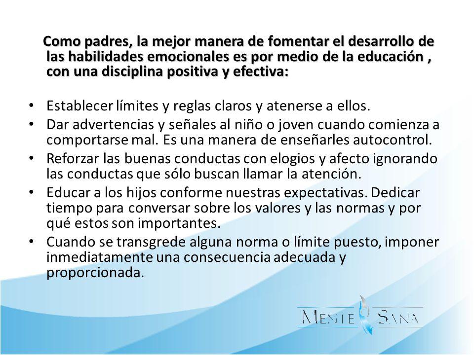 Como padres, la mejor manera de fomentar el desarrollo de las habilidades emocionales es por medio de la educación , con una disciplina positiva y efectiva: