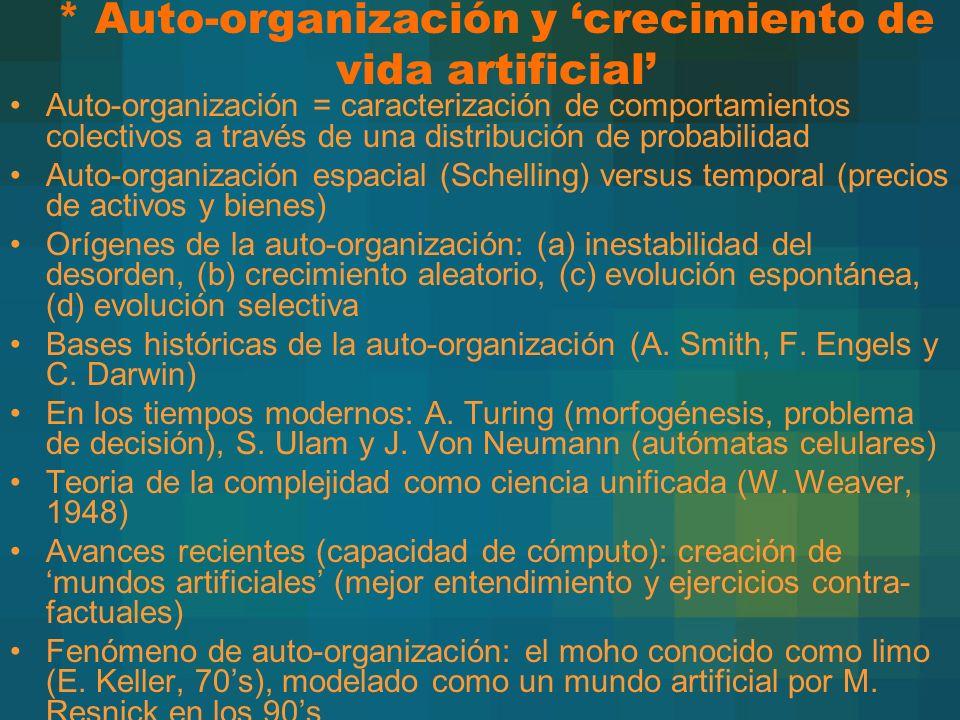 * Auto-organización y 'crecimiento de vida artificial'