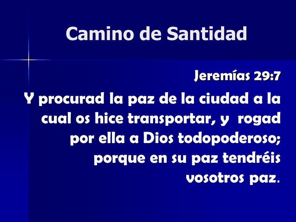 Camino de SantidadJeremías 29:7.