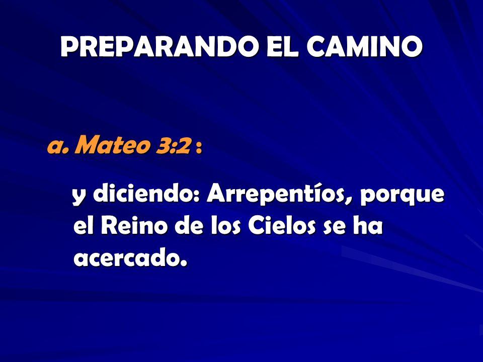 PREPARANDO EL CAMINO Mateo 3:2 :