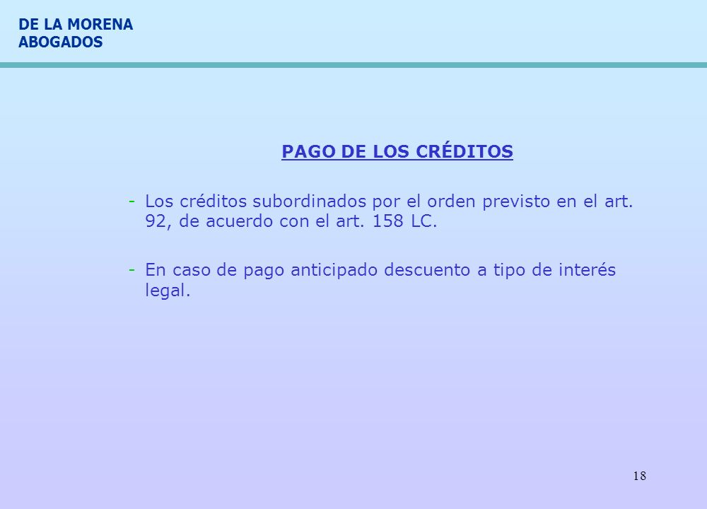 PAGO DE LOS CRÉDITOS Los créditos subordinados por el orden previsto en el art. 92, de acuerdo con el art. 158 LC.