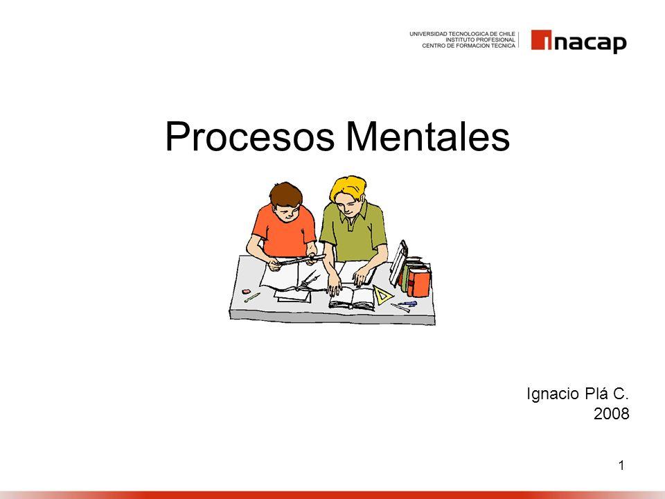 Procesos Mentales Ignacio Plá C. 2008