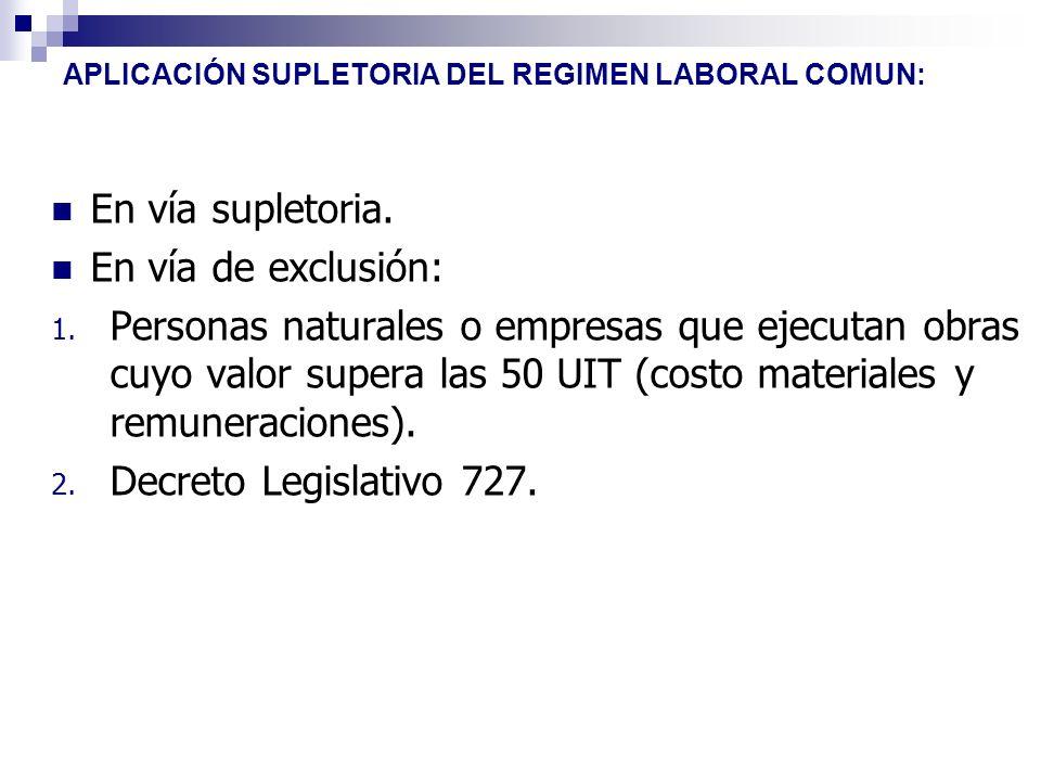 APLICACIÓN SUPLETORIA DEL REGIMEN LABORAL COMUN: