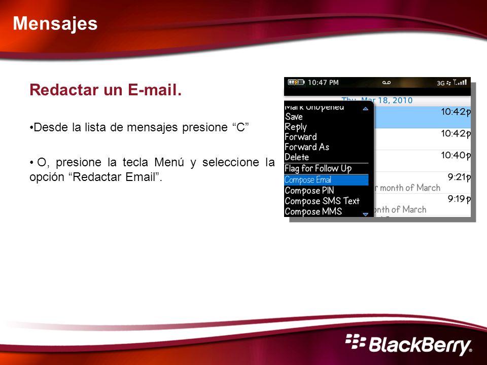 Mensajes Redactar un E-mail. Desde la lista de mensajes presione C