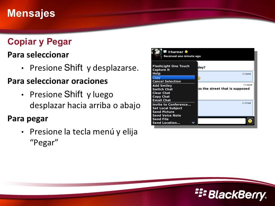 Mensajes Copiar y Pegar Para seleccionar Presione Shift y desplazarse.