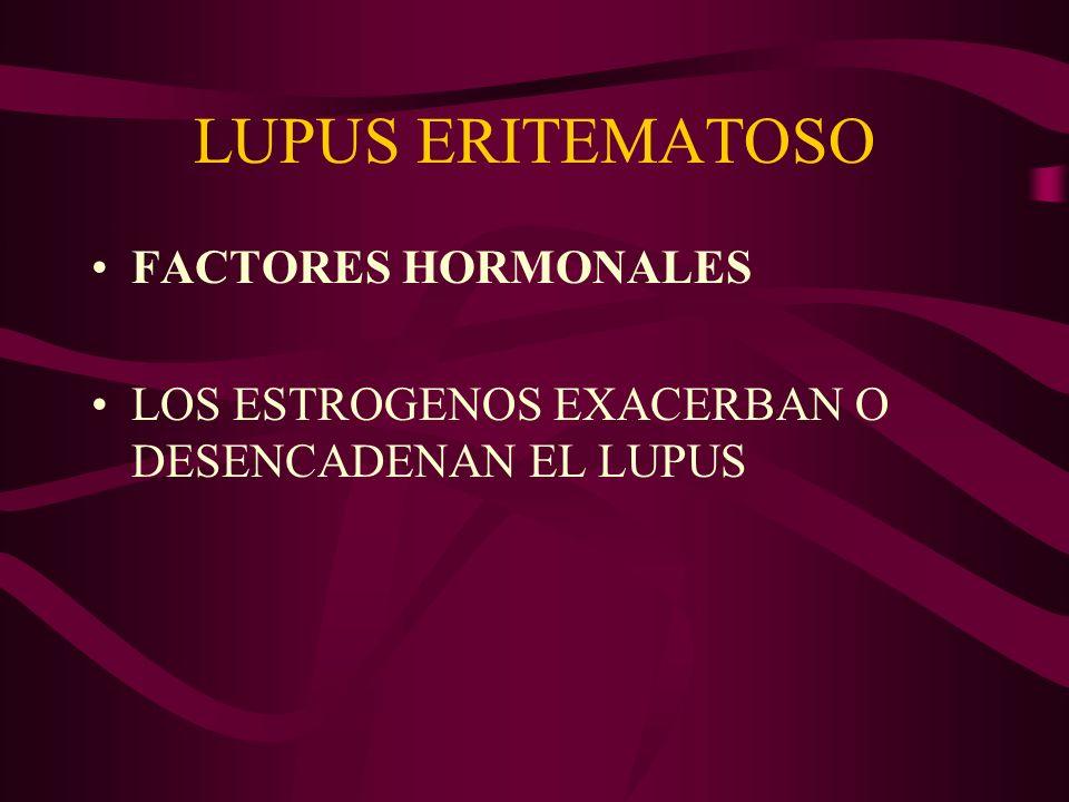 LUPUS ERITEMATOSO FACTORES HORMONALES