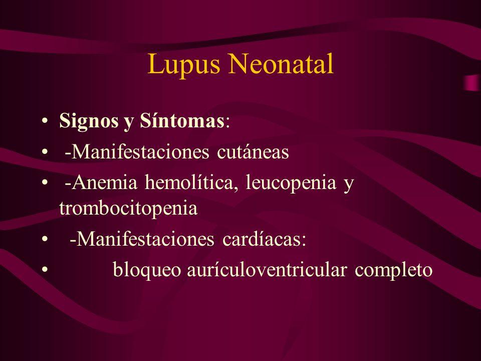 Lupus Neonatal Signos y Síntomas: -Manifestaciones cutáneas