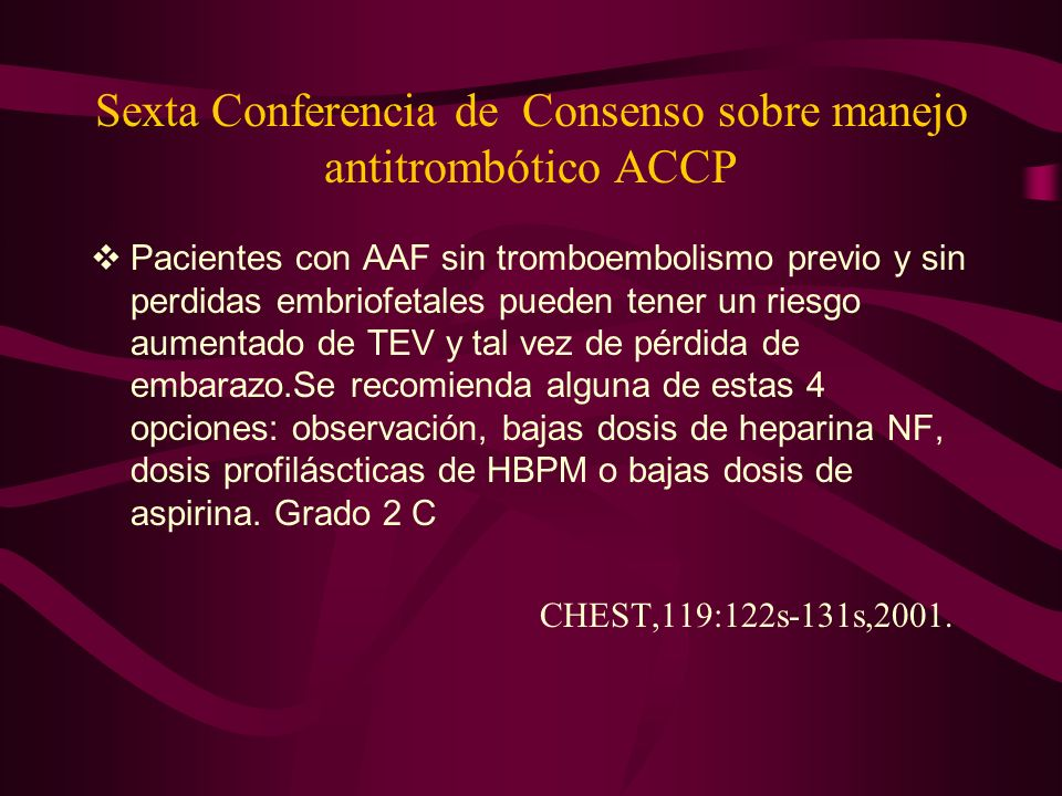 Sexta Conferencia de Consenso sobre manejo antitrombótico ACCP